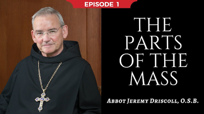 Abbot Jeremy spiritual and catechetical reflections, episode 1, The Parts of the Mass
