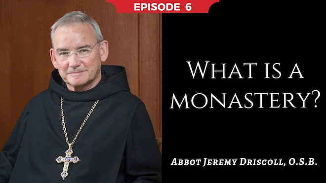 Abbot Jeremy spiritual and catechetical reflections, episode 6, What is a Monastery